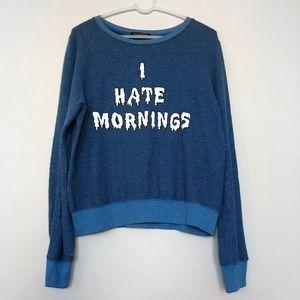 Wildfox I HATE MORNINGS Sweatshirt Small